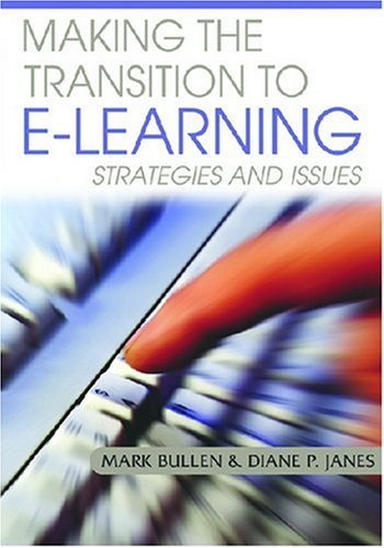 Read Online By Mark Bullen - Making The Transition To E-Learning: 1st (first) Edition pdf