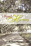 A Road to Harmony, Barbara Hunter, 149314622X