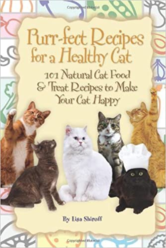 Purr fect recipes for a healthy cat 101 natural cat food treat purr fect recipes for a healthy cat 101 natural cat food treat recipes to make your cat happy lisa shiroff 9781601383983 amazon books forumfinder Gallery