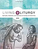 Living Liturgy™: Spirituality, Celebration, and Catechesis for Sundays and Solemnities  Year C (2019)