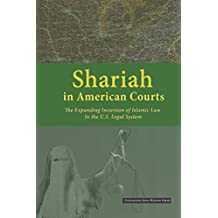 Shariah in American Courts: The Expanding Incursion of Islamic Law in the U.S. Legal System (Civilization Jihad Reader Series Book 1)