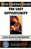 The Last Opportunity, Carlos Cuauhtemoc Sanchez, 9687277211