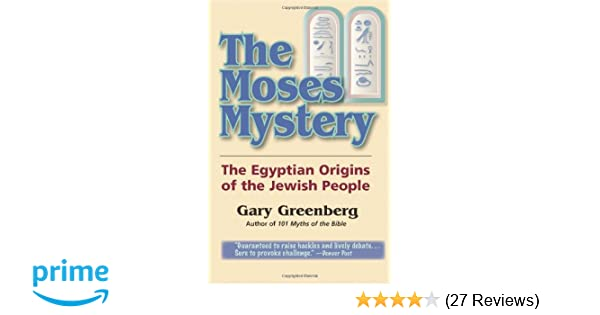 The moses mystery the egyptian origins of the jewish people gary the moses mystery the egyptian origins of the jewish people gary greenberg 9780806519708 amazon books reheart Gallery