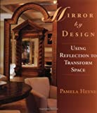 Mirror by Design: Using Reflection to TransformSpace