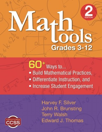 Math Tools, Grades 312: 60+ Ways to Build Mathematical Practices, Differentiate Instruction, and Increase Student Engagement