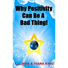 Why Positivity Can Be A Bad Thing! (English Edition)