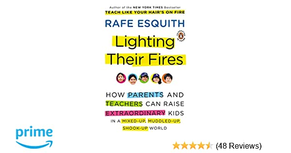 Lighting Their Fires: How Parents and Teachers Can Raise
