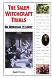 The Salem Witchcraft Trials in American History, David K. Fremon, 0766011259