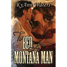 To Bed A Montana Man (Montana Men Book 1)