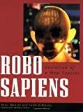 img - for Robo Sapiens: Evolution of a New Species by Menzel Peter D'Aluisio Faith (2001-10-01) Paperback book / textbook / text book
