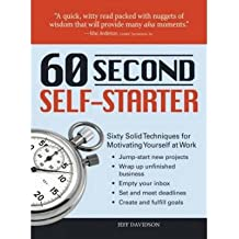 [(The 60 Second Self-starter: Sixty Solid Techniques for Motivating Yourself at Work )] [Author: Jeff Davidson] [Jul-2008]