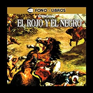 El Rojo y el Negro [The Red and the Black] Audiobook