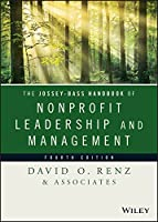 The Jossey-Bass Handbook of Nonprofit Leadership and Management (Essential Texts for Nonprofit and Public Leadership and Management)