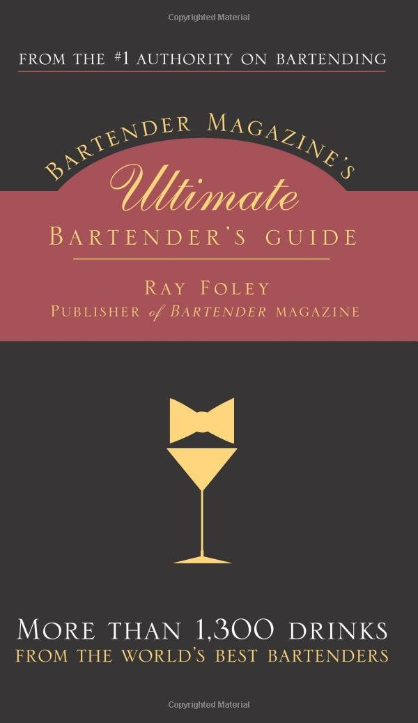 Download Bartender Magazine's Ultimate Bartender's Guide: More than 1,300 Drinks from the World's Best Bartenders pdf