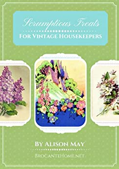 Scrumptious Treats For Vintage Housekeepers by [May, Alison]