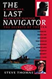 The Last Navigator: A Young Man, an Ancient Mariner, the Secrets of the Sea