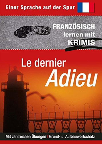 Le dernier Adieu: Sprachen lernen mit Krimis (Sprachkrimis. Sprachen lernen mit Krimis)