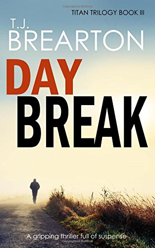 DAYBREAK: a gripping thriller full of suspense (Titan Trilogy Crime Thriller Mystery Series)