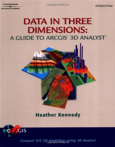 Books : Data in Three Dimensions: A Guide to ArcGIS 3D Analyst