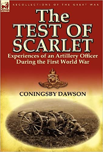 Book The Test of Scarlet: Experiences of an Artillery Officer During the First World War