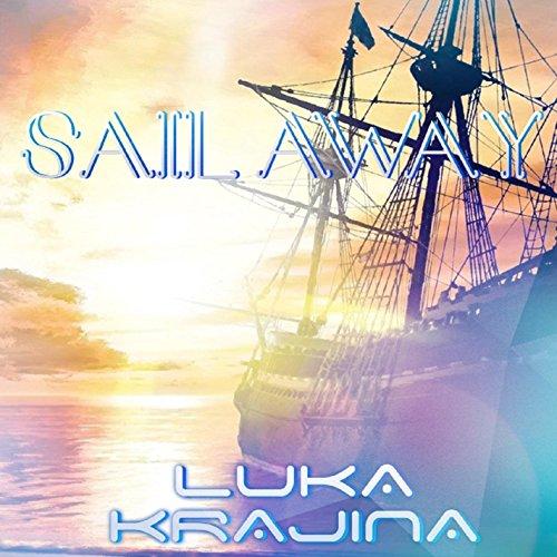 Sail Mp3 Free Download: Sail Away By Luka Krajina On Amazon Music
