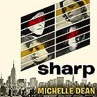 Sharp: The Women Who Made an Art of Having an Opinion Hörbuch von Michelle Dean Gesprochen von: Vanessa Labrie