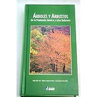 Arboles Y Arbustos De La Peninsula Iberica E Islas Baleares