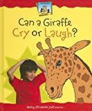 Can A Giraffe Cry or Laugh?