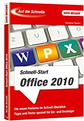 Auf die Schnelle: Office 2010 Schnell-Start