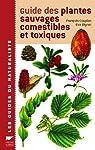 Guide des plantes sauvages comestibles et toxiques par Couplan