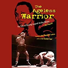The Ageless Warrior: The Life of Boxing Legend Archie Moore Audiobook by Mike Fitzgerald Narrated by Gary Telles