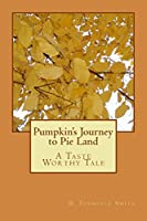 Pumpkin's Journey to Pie Land