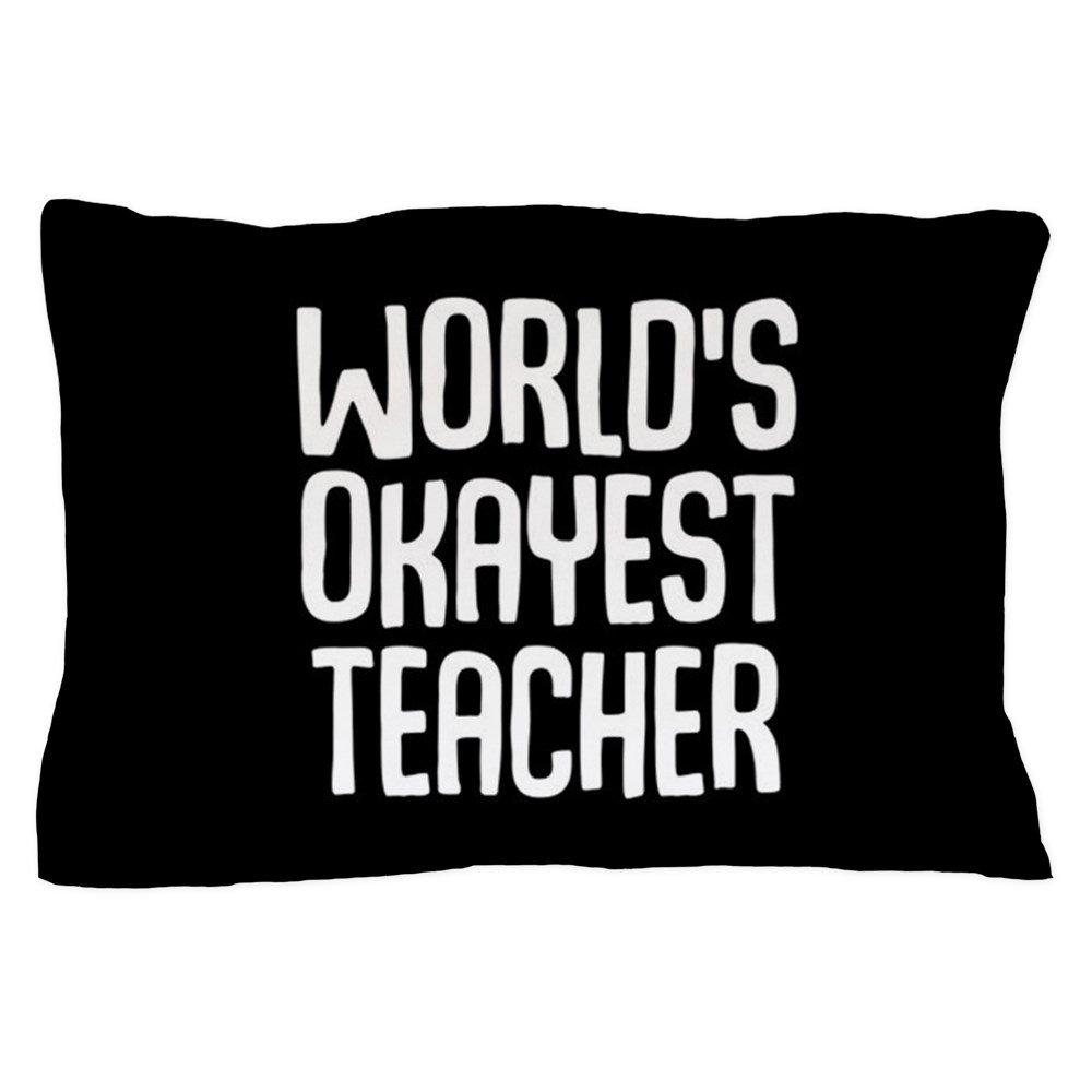 CafePress World39;S Okayest Teacher - Standard Size Pillow Case, 20''x30'' Pillow Cover, Unique Pillow Slip