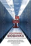 Governing Biobanks, Jane Kaye and Andrew Smart, 184113905X