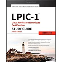 LPIC-1 Linux Professional Institute Certification Study Guide: Exam 101-400 and Exam 102-400