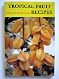 img - for Tropical Fruit Recipes book / textbook / text book