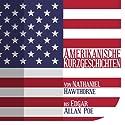 Amerikanische Kurzgeschichten: Von Nathaniel Hawthorne bis Edgar Allan Poe Hörbuch von  div. Gesprochen von: Jürgen Fritsche