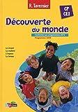 Découverte du monde CP/CE1 : Programme 2008, conforme aux progressions 2012. Le vivant, la matière, l'espace, le temps