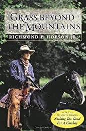 Grass Beyond the Mountains: Discovering the Last Great Cattle Frontier on the North American Continent