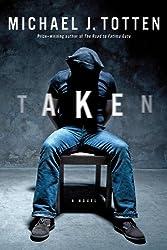 Taken - A Novel