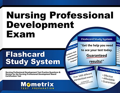 Nursing Professional Development Exam Flashcard Study System: Nursing Professional Development Test Practice Questions & Review for the Nursing ... Development Board Certification Test (Cards)