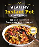 The Healthy Instant Pot Cookbook: 100 great recipes with fewer calories and less