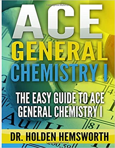 Book Ace General Chemistry I: The EASY Guide to Ace General Chemistry I