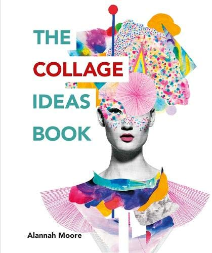 The Collage Ideas Book - Art Mixed Media
