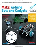 Make - Arduino Bots and Gadgets.