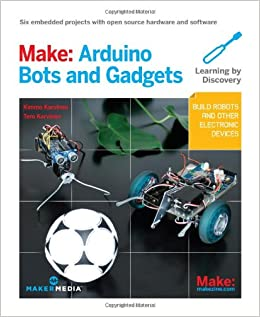 Make: Arduino Bots And Gadgets: Six Embedded Projects With Open Source Hardware And Software (Learning By Discovery) Download.zip