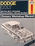 Dodge Colt Owners Workshop Manual; 1971 - 1977 All Models