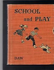 School and Play por Willa Jane Daw Seward E.…