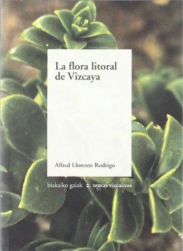 Descargar Libro Flora Litoral De Vizcaya, La Alfred Llorente Rodrigo