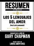 resumen extendido de los 5 lenguajes del amor the 5 love languages basado en el libro de gary chapman spanish edition